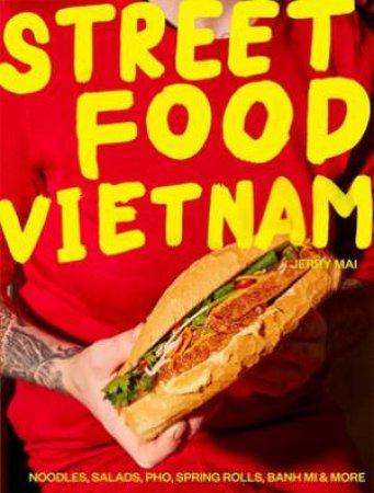 Street Food: Vietnam by Jerry Mai