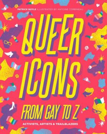 Queer Icons From Gay To Z by Patrick Boyle