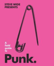 A Field Guide To Punk
