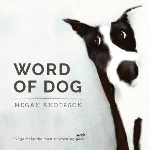 Word Of Dog by Megan Anderson
