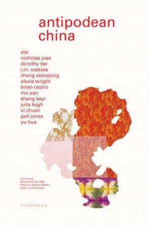 Antipodean China by Nicholas Jose & Benjamin Madden