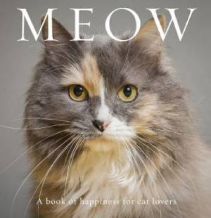 Meow: A Book Of Happiness For Cat Lovers (3rd Ed) by Anouska Jones