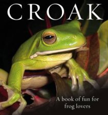 Croak A Book Of Happiness For Frog Lovers