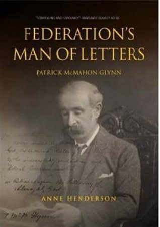 Federation's Man Of Letters by Anne Henderson