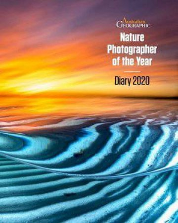 Nature Photographer Of The Year Diary 2020 Australian Geographic by Various