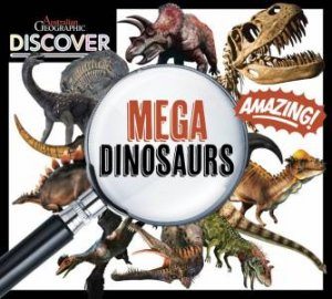 Australian Geographic Discover: Mega Dinosaurs by Various