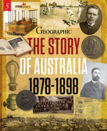 The Story Of Australia: 1878-1898