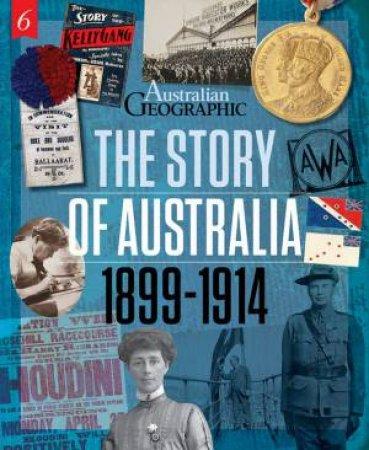 The Story Of Australia: 1899-1914