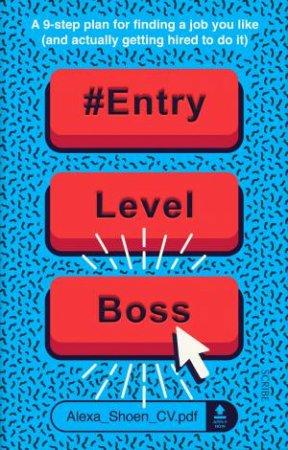 #EntryLevelBoss by Alexa Shoen