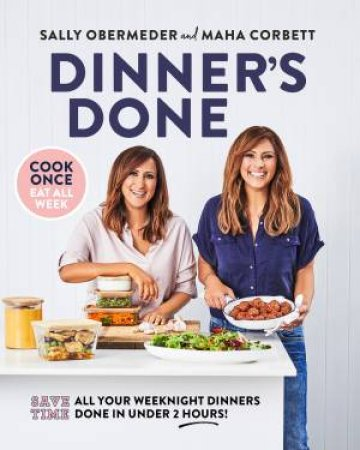Dinner's Done by Sally Obermeder & Maha Corbett
