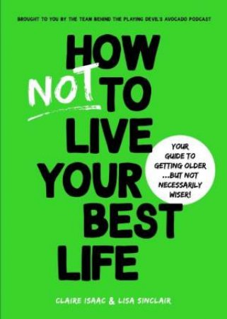 How Not To Live Your Best Life