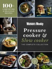 Pressure Cooker  Slow Cooker The Complete Collection