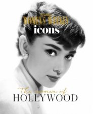 The Australian Womens Weekly Icons The Women Of Hollywood