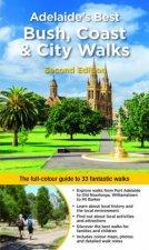 Adelaides Best Bush Coast  City Walks 2nd Ed