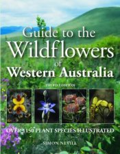 Guide To The Wildflowers Of Western Australia 3rd Ed