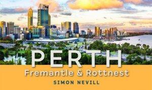 Perth, Fremantle And Rottnest (2nd Ed)