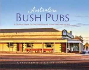 Australian Bush Pubs 2nd Ed
