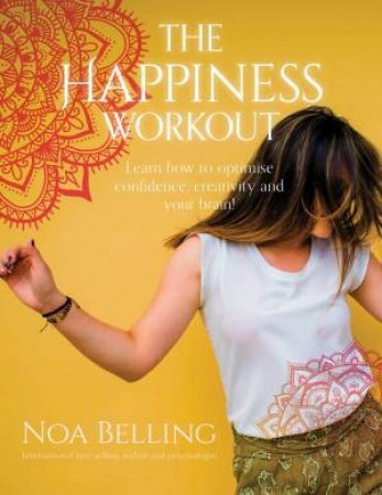 The Happiness Workout by Noa Belling