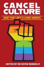 Cancel Culture And The Lefts Long March