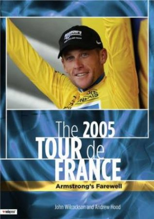 2005 Tour De France by John Wilcockson