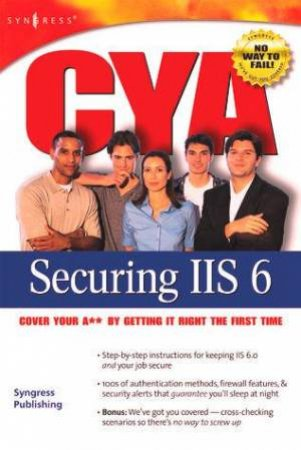 CYA Securing IIS 6.0 by Various