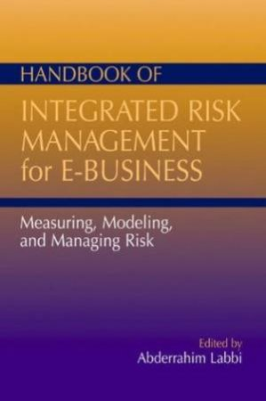 Handbook Of Integrated Risk Management For E-Business by Labbi Abderrahim