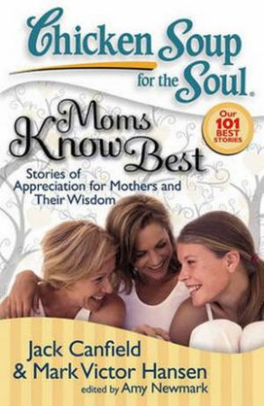 Chicken Soup for the Soul: Moms Know Best