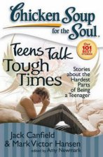Chicken Soup For The Soul Teens Talk Tough Times