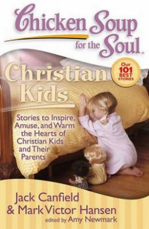 Chicken Soup for the Soul: Christian Kids