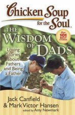 Chicken Soup For The Soul The Wisdom Of Dads