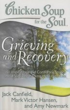 Chicken Soup for the Soul: Grieving and Recovery by Jack Canfield
