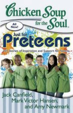 Chicken Soup for the Soul Just for Preteens