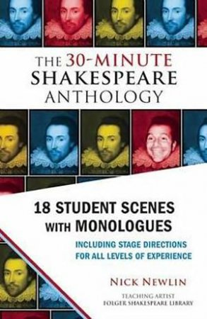 The 30-Minute Shakespeare Anthology by Nick Newlin & William Shakespeare