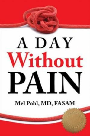 A Day Without Pain (Revised) by Mel Pohl