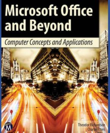 Microsoft Office and Beyond by Richardson & Thies