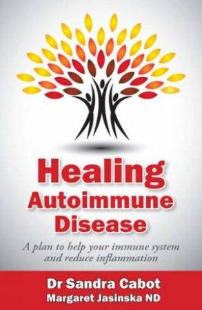 Healing Autoimmune Disease by Sandra Cabot