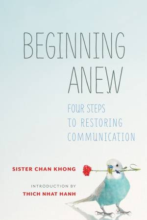 Beginning Anew by Sister Chan Khong