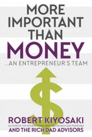 More Important Than Money by Robert Kiyosaki, Kim Kiyosaki & Ken McElroy & Blair Singer & Garrett Sutton & Tom Wheelwright & Andy Tanner, Josh Lannon & Lisa Lannon