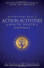 Napoleon Hills Action Activities for Health Wealth And Happiness An Official Publication Of The Napoleon Hill Foundation