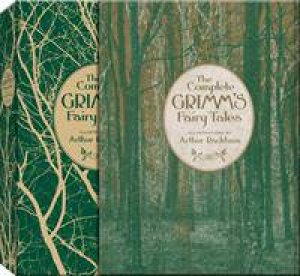 Knickerbocker Classics: The Complete Grimm's Fairy Tales by Jacob Grimm & Wilhelm Carl Grimm