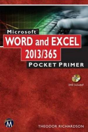 Microsoft Word and Excel 2013 / 365 Pocket Primer by Theodor Richardson