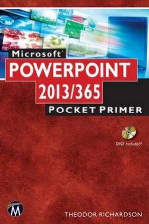 Microsoft Powerpoint 2013 / 365 Pocket Primer