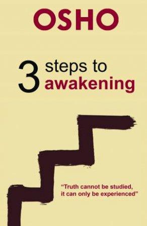 3 Steps To Awakening