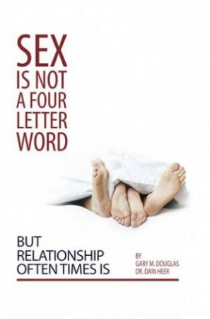 Sex is Not a Four Letter Word by Gary Douglas