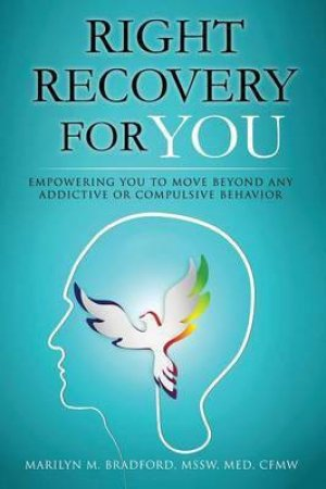 Right Recovery for You by Marilyn Bradford