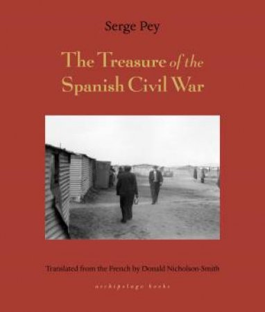 Treasure Of The Spanish Civil War And Other Tales by Serge Pey