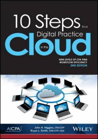 10 Steps To A Digital Practice In The Cloud: New Levels Of CPA Workflow Efficiency, 2nd Edition (2e)