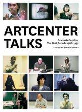 ArtCenter Talks The First Decade 19861995