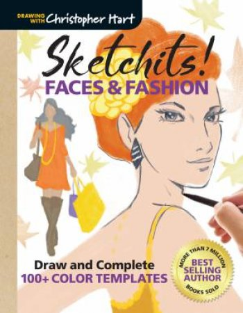 Sketchits! Faces & Fashion by Christopher Hart