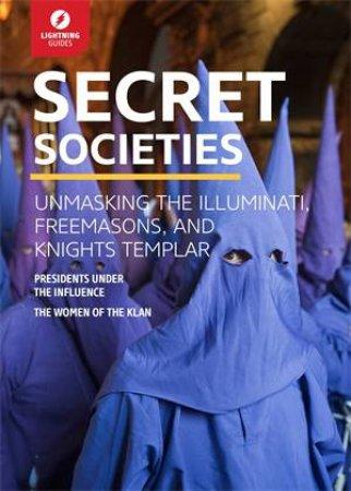 Secret Societies: Unmasking the Illuminati, Freemasons and Knights Templar  by Various - 9781942411505 - QBD Books